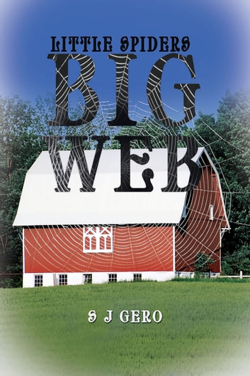 Little Spiders Big Web ebook by S J Gero