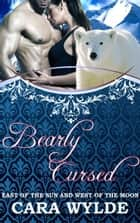 Bearly Cursed - Fairy Tales with a Shift ebook by Cara Wylde