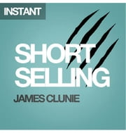 Short Selling - An evidence-based introduction ebook by James Clunie