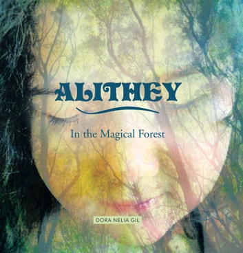 Alithey in the Magical Forest ebook by DORA NELIA GIL