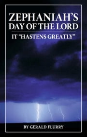 "Zephaniah's Day of the Lord - It ""Hastens Greatly"" ebook by Gerald Flurry,Philadelphia Church of God"
