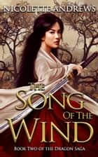 The Song of the Wind ebook by Nicolette Andrews