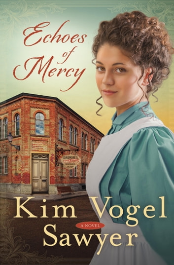 Echoes of Mercy - A Novel ebook by Kim Vogel Sawyer