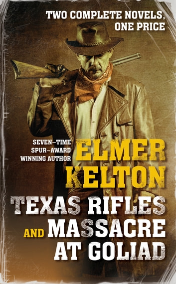 Texas Rifles - Two Complete Novels ebook by Elmer Kelton