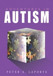 Adventures in Autism ebook by Peter A. LaPorta