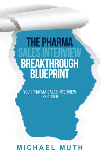 The Pharma Sales Interview Breakthrough Blueprint eBook by Michael ...