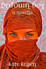 Bedouin Boy - History. Reinvention. Crime. Inheritance. Horror. ebook by