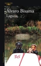 Laguna ebook by Álvaro Bisama