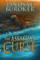 The Assassin's Curse eBook par Lindsay Buroker