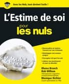 L'Estime de soi pour les Nuls eBook by Rhena BRANCH, Rob WILLSON, Monique RICHTER
