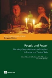 People and Power: Electricity Sector Reforms and the Poor in Europe and Central Asia ebook by Lampietti, Julian A.
