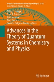 Advances in the Theory of Quantum Systems in Chemistry and Physics ebook by Philip E. Hoggan,Erkki J. Brändas,Jean Maruani,Piotr Piecuch,Gerardo Delgado-Barrio