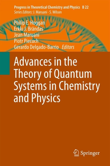 Advances in the Theory of Quantum Systems in Chemistry and Physics ebook by