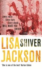 Shiver - New Orleans series, book 3 ebook by Lisa Jackson