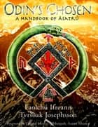 Odin's Chosen: A Handbook of Asatru ebook by Faolchú Ifreann,Tyrsoak Josephsson