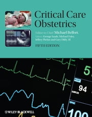 Critical Care Obstetrics ebook by Michael A. Belfort,George R. Saade,Michael R. Foley,Jeffrey P. Phelan,Gary A. Dildy III