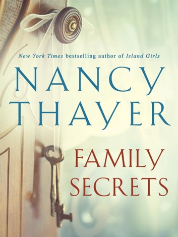 Family Secrets - A Novel ebook by Nancy Thayer