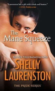 The Mane Squeeze ebook by Shelly Laurenston