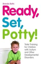 Ready, Set, Potty! ebook by Brenda Batts