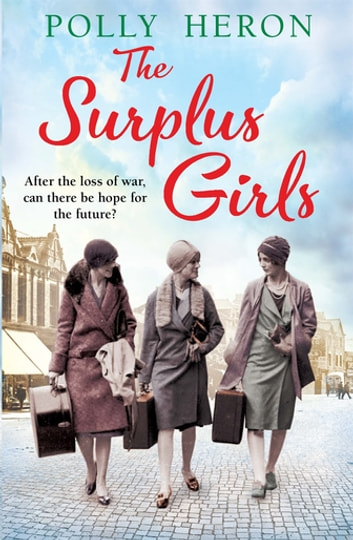 The Surplus Girls - An enthralling saga of love and bravery, perfect for fans of Lyn Andrews and Lily Baxter ebook by Polly Heron