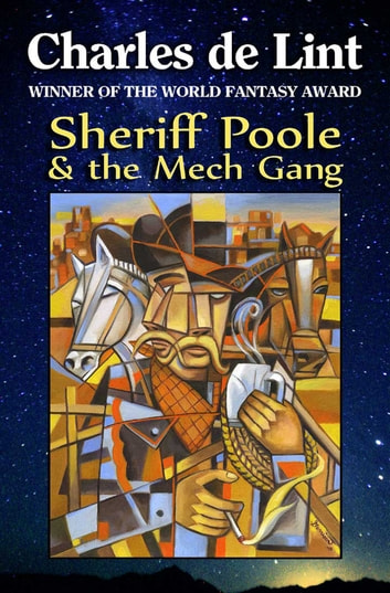 Sheriff Poole & The Mech Gang ebook by Charles de Lint