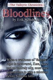 The Valkyrie Chronicles: Bloodlines ebook by Erik Schubach