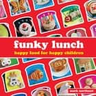 Funky Lunch ebook by Mark Northeast