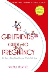 The Girlfriends' Guide to Pregnancy ebook by Vicki Iovine