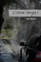 Uncle Denny ebook by Don Meyer