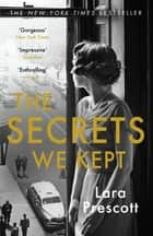 The Secrets We Kept - The sensational Cold War spy thriller ebook by Lara Prescott