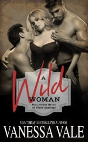 A Wild Woman: Mail Order Bride of Slate Springs ebook by Vanessa Vale
