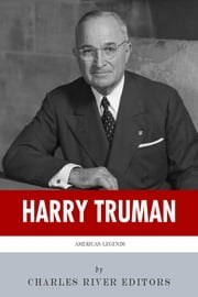 American Legends: The Life of Harry Truman ebook by Charles River Editors