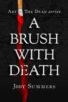 A Brush with Death ebook by Jody Summers
