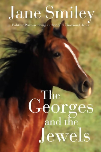 The Georges and the Jewels - Book One of the Horses of Oak Valley Ranch ebook by Jane Smiley