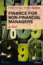 FT Guide to Finance for Non-Financial Managers ebook by Jo Haigh