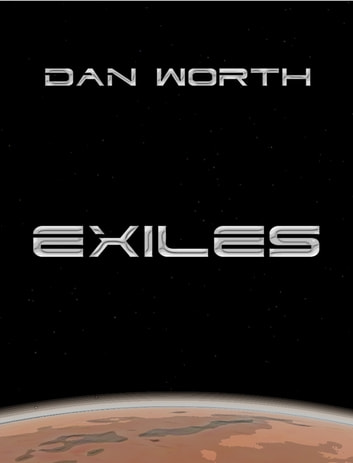Exiles (Book One of the Progenitor Trilogy) ebook by Dan Worth