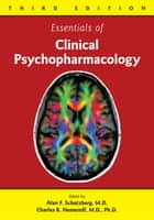 Essentials of Clinical Psychopharmacology ebook by Alan F. Schatzberg, Charles B. Nemeroff, Michelle M. Primeau