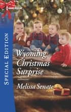 Wyoming Christmas Surprise ebook by Melissa Senate
