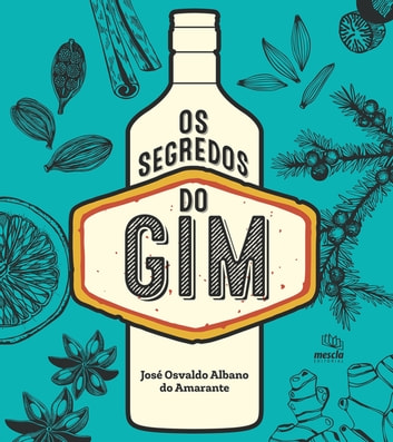 Os segredos do Gim ebook by José Osvaldo Albano do Amarante