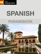 Spanish Phrasebook ebook by J. Martinez-Scholl