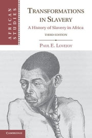 Transformations in Slavery ebook by Lovejoy, Paul E.