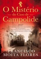 O Mistério do Caso de Campolide ebook by Francisco Moita Flores