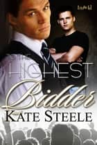 To The Highest Bidder ebook by Kate Steele