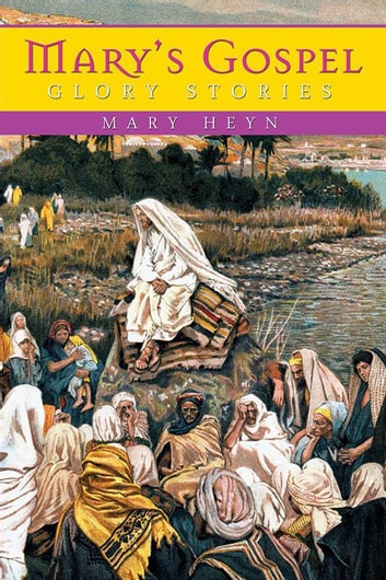 Mary'S Gospel Glory Stories