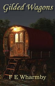 Gilded Wagons ebook by F E Wharmby