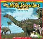 Magic School Bus Presents: Dinosaurs ebook by Tom Jackson