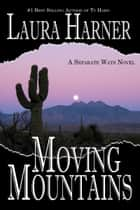 Moving Mountains ebook by Laura Harner