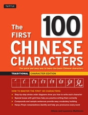 The First 100 Chinese Characters: Traditional Character Edition ebook by Laurence Matthews,Alison Matthews