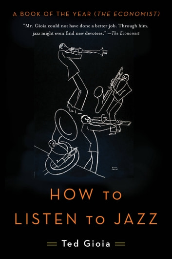 How to Listen to Jazz ebook by Ted Gioia