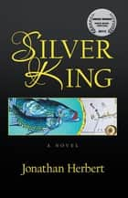 Silver King ebook by Jonathan Herbert